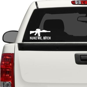 a94065873f Nuke Me Bitch Vehicle Decal