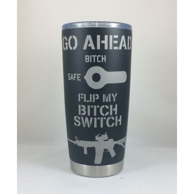 Bitch Switch Yetilike Insulated Tumbler