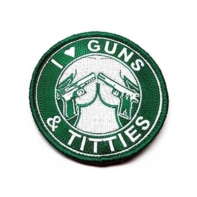I Love Guns and Titties Patches | Green and White