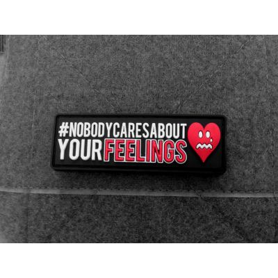 Nobody Cares About Your Feelings