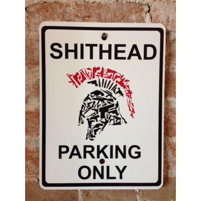 Shithead Parking Sign